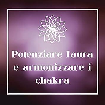 Potenziare l'aura e armonizzare i chakra