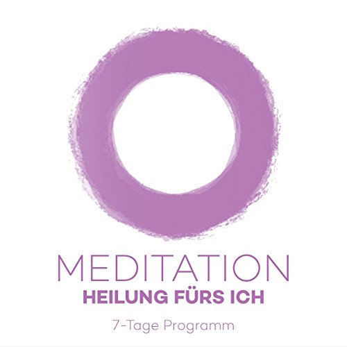Meditationsprogramm - Heilung fürs Ich cover art