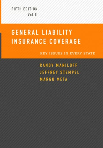Compare Textbook Prices for General Liability Insurance Coverage: Key Issues In Every State Volume II  ISBN 9798533432269 by Maniloff, Randy,Stempel, Jeffrey,Meta, Margo