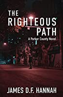 The Righteous Path (A Parker County Novel)