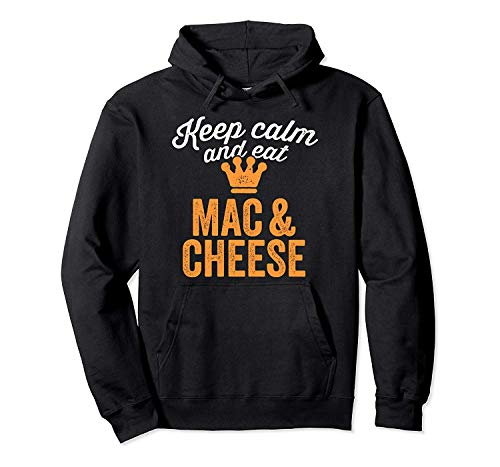 Keep Calm and Eat Mac & Cheese Funny Lunch Lady Hoodie