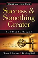 Success & Something Greater: Your Magic Key (Think and Grow Rich)