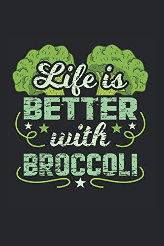 Life is Better with Broccoli | Brokkoli Vegan Veganer Geschenk Notizen: Essenstagebuch Notizbuch A5 120 Seiten liniert