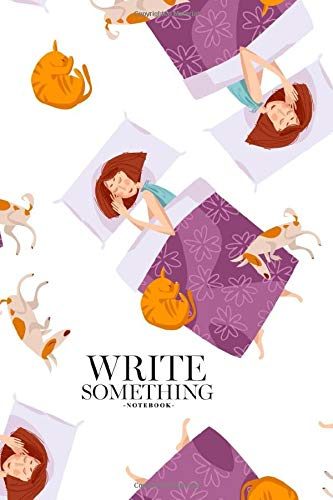 Notebook - Write something: Sleeping girls with a cat and a dog notebook, Daily Journal, Composition Book Journal, College Ruled Paper, 6 x 9 inches (100sheets)