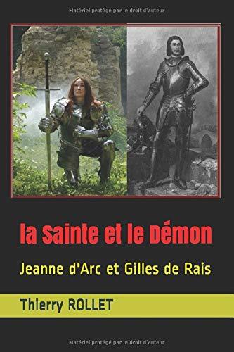 la sainte et le démon: Jeanne d'Arc et Gilles de Rais