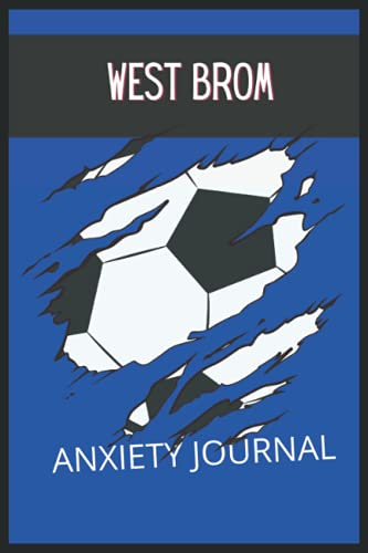 West Brom: Anxiety Journal, West Bromwich Albion FC Journal, West Bromwich Albion Football Club, West Bromwich Albion FC Diary, West Bromwich Albion FC Planner, West Bromwich Albion FC