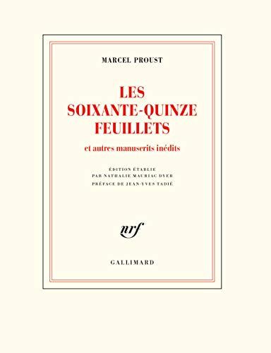 Les Soixante-Quinze Feuillets: Et autres manuscrits inédits