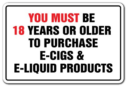 YOU MUST BE 18 YEARS TO PURCHASE E-CIG E-LIQUID Vape Sign vapor shop e cigarette | Indoor/Outdoor | 14' Tall Plastic Sign