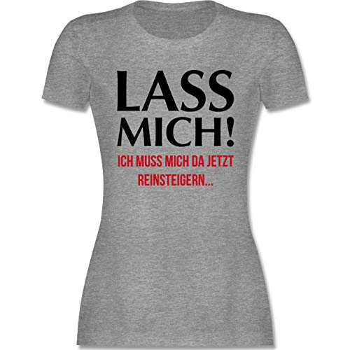 Statement - Lass Mich! Ich muss Mich da jetzt Reinsteigern - XL - Grau meliert - t Shirt pflegekraft - L191 - Tailliertes Tshirt für Damen und Frauen T-Shirt