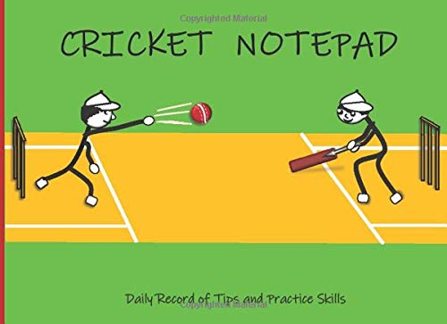 Cricket NotePad: Daily Record of Tips and Practice Skills