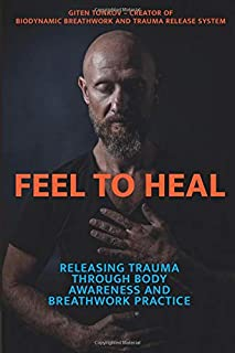Feel to Heal: Releasing Trauma Through Body Awareness and Breathwork Practice