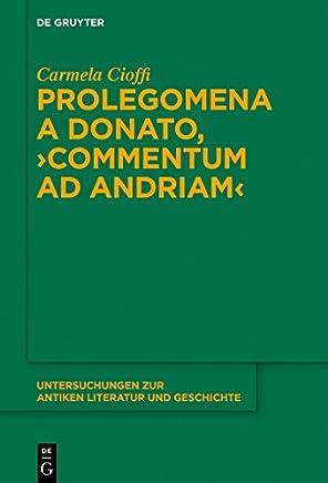 Prolegomena a Donato, Commentum ad Andriam (Untersuchungen zur antiken Literatur und Geschichte Vol. 129)