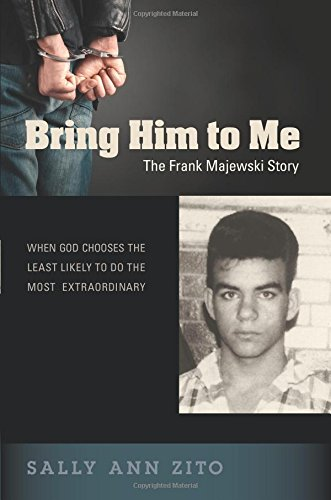 Bring Him to Me: The Frank Majewski Story