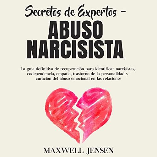Secretos de expertos - abuso narcisista [Expert Secrets - Narcissistic Abuse] cover art