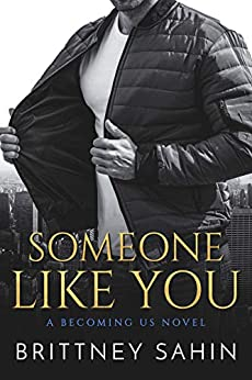 Someone Like You (Becoming Us Book 1) by [Brittney Sahin]