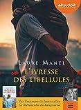 L'Ivresse des libellules - Livre audio 1 CD MP3 - Audiolib - 05/06/2019