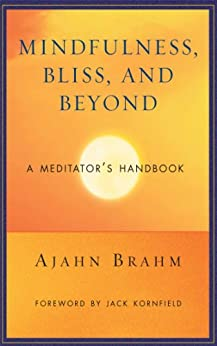 Mindfulness, Bliss, and Beyond: A Meditator's Handbook by [Brahm, Jack Kornfield]