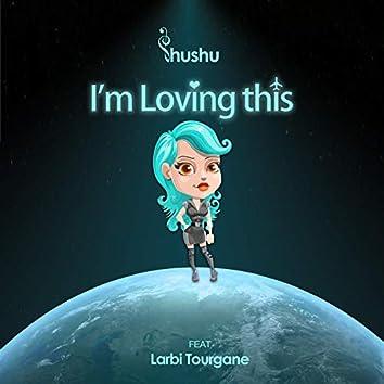 I'm Loving This (feat. Larbi Tourgane)