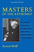 Masters of the Keyboard, Enlarged Edition: Individual Style Elements in the Piano Music of Bach, Haydn, Mozart, Beethoven, Schubert, Chopin, and Brahms (Midland Book)