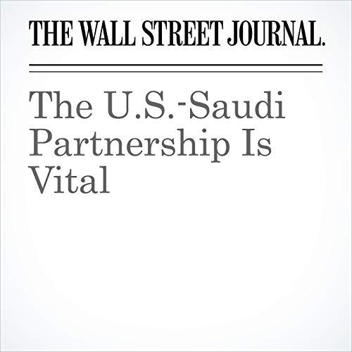 The U.S.-Saudi Partnership Is Vital audiobook cover art