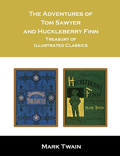 The Adventures of Tom Sawyer and Huckleberry Finn: Treasury of Illustrated Classics