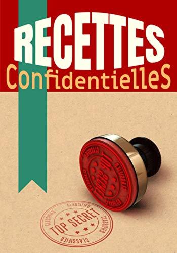 Recettes confidentielles: Carnet de recettes à compléter | 18x25 cm, 100 pages | Cadeau pour cuisiniers amateurs