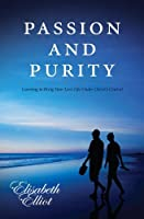 Passion & Purity by Elisabeth Elliot(2011-04-01)