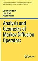 Analysis and Geometry of Markov Diffusion Operators (Grundlehren der mathematischen Wissenschaften (348))