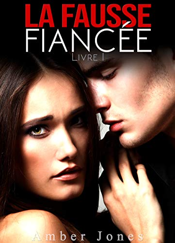 La Fausse Fiancée (Tome 1): New Romance Adulte