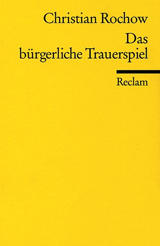Das bürgerliche Trauerspiel: (Literaturstudium) (Reclams Universal-Bibliothek)