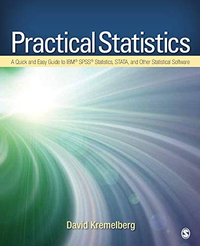 Compare Textbook Prices for Practical Statistics: A Quick and Easy Guide to IBM® SPSS® Statistics, STATA, and Other Statistical Software 1 Edition ISBN 9781412974943 by Kremelberg, David
