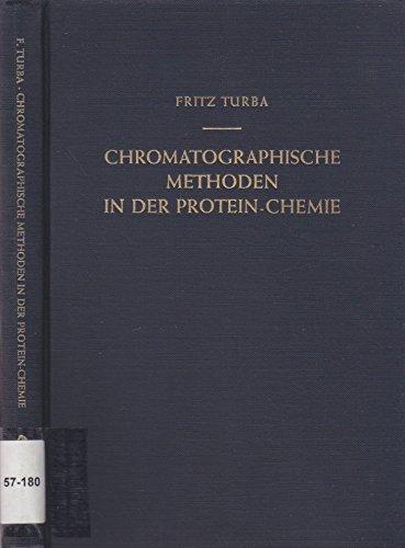 Chromatographische Methoden in der Protein-Chemie einschl. verwandter Methoden wie Gegenstromverteilung, Papier-Ionophorese