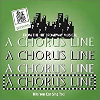 A Chorus Line: From the Hit Broadway Musical - Hits You Can Sing Too! (2005-04-26)