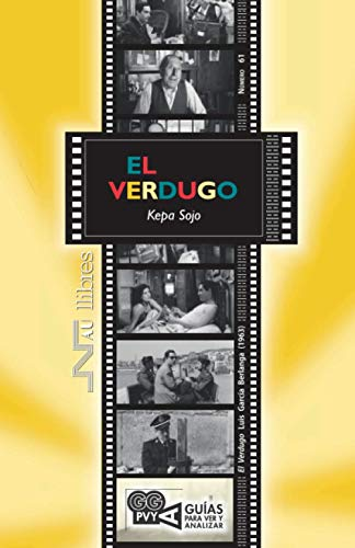Verdugo,El. Luis García Berlanga (1963) (Guías para ver y analizar cine)