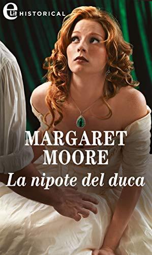 La nipote del duca (eLit) (Most Unsuitable Man Vol. 1) di [Margaret Moore]