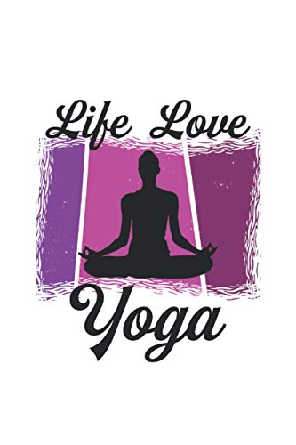 life love joga Yoga notebook: | sketchbook with 120 pages lined, notebook lined, notebook ruled, Notebook, drawing book, 120 pages softcover (6x9 inch)