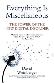 Everything Is Miscellaneous: The Power of the New Digital Disorder (English Edition) por [David Weinberger]