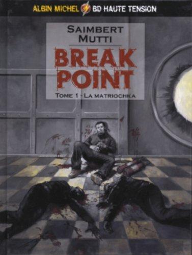 Break point tome 1 : La matriochka