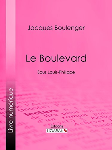 Le Boulevard: Sous Louis-Philippe (French Edition)