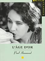 L'Age D'or (B.F.I. Film Classics)