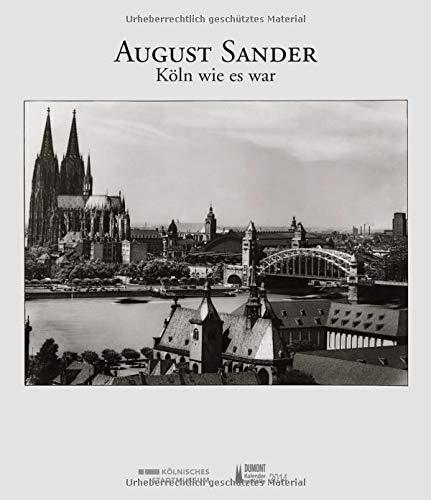 August Sander - Fotokunst-Kalender 2014: Köln wie es war