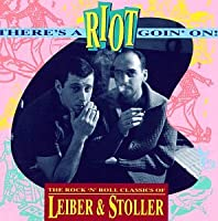 There's a Riot Goin On: Lieber & Stoller