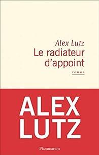 Le radiateur d'appoint par Alex Lutz