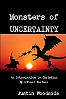 Monsters of Uncertainty