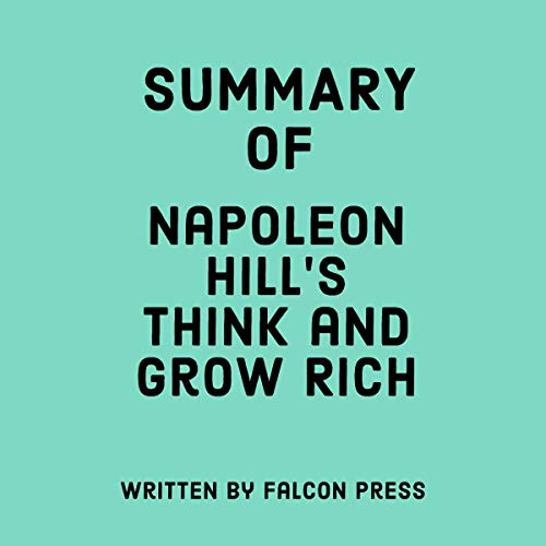 Summary of Napoleon Hill's Think and Grow Rich cover art