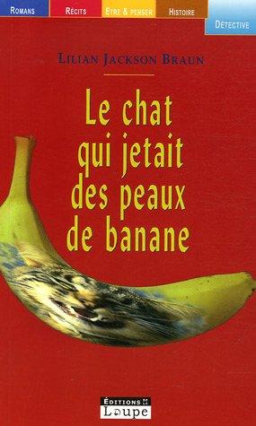 Le chat qui jetait des peaux de banane (grands caractères)