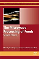 The Microwave Processing of Foods, Second Edition (Woodhead Publishing Series in Food Science, Technology and Nutrition)