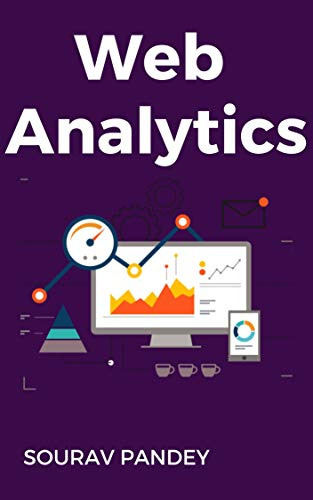 Web Analytics : The Ultimate Guide of Web Analytics (English Edition)