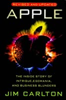 Apple: The Intrigue, Egomania and Business Blunders That Toppled an American Icon (Random House business books)