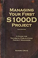 Managing Your First S1000d Project: A Guide for Technical Publications Project Managers